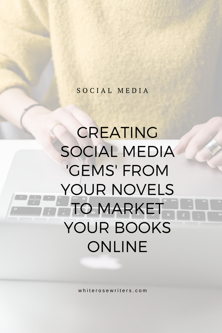 Creating Social Media Gems from Your Novels - Marketing For Authors